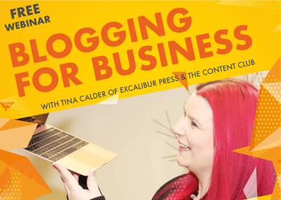 Blogging For Business – Free Webinar Series By Tina Calder of Excalibur Press & The Content Club